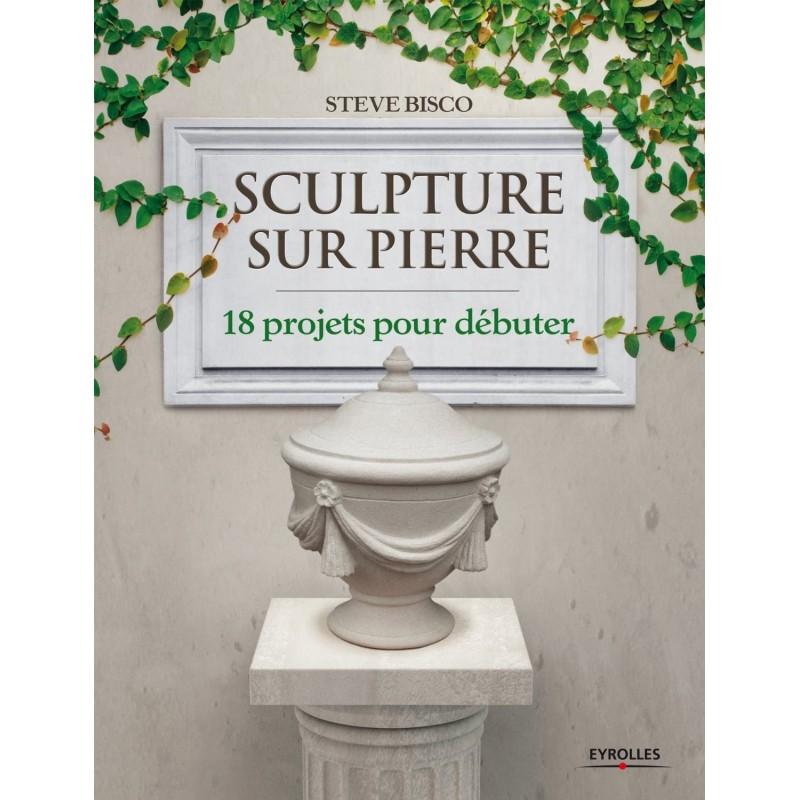 """Livre """"Sculpture sur pierre: 18 projets pour débuter"""" Bisco 174 pages"""